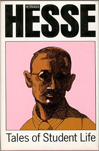 Tales of Student Life by Hermann Hesse [English eBook Edition]