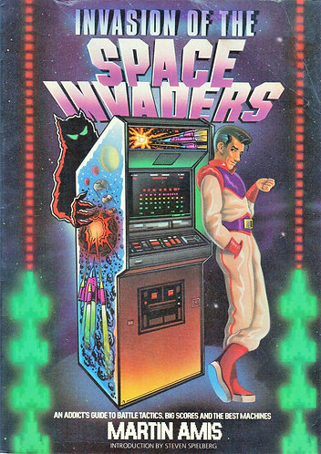 Invasion of the Space Invaders (1982) by Martin Amis