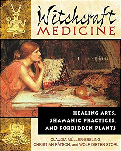 Witchcraft Medicine: Healing Arts, Shamanic Practices & Forbidden Plants [eBook]