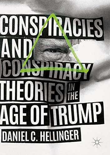 Conspiracies and Conspiracy Theories in the Age of Trump [eBook]