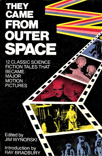 They Came From Outer Space - 12 Science Fiction Tales That Became Movies [eBook]
