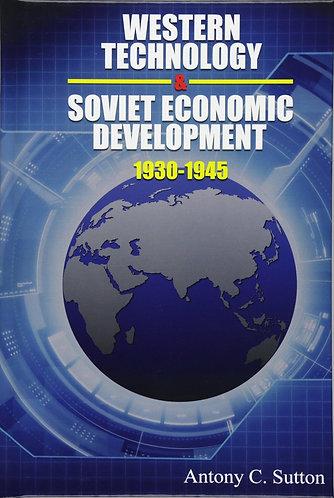 Western Technology and Soviet Economic Development: 1930–1945 by Antony Sutton