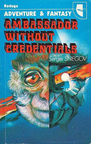 Ambassador without Credentials (Raduga Adventure & Fantasy) by Sergeĭ Snegov