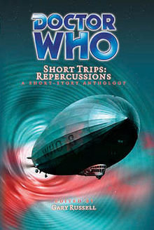 Doctor (Dr.) Who Short Trips (Series #8) Repercussions by Gary Russell [eBook]