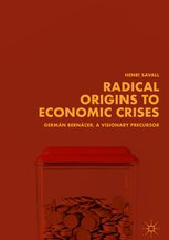 Radical Origins to Economic Crises [eBook] Germán Bernácer A Visionary Precursor