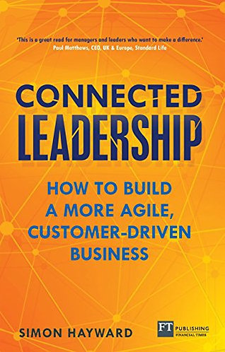 Connected Leadership: How to Build a More Agile Customer-Driven Business [eBook]