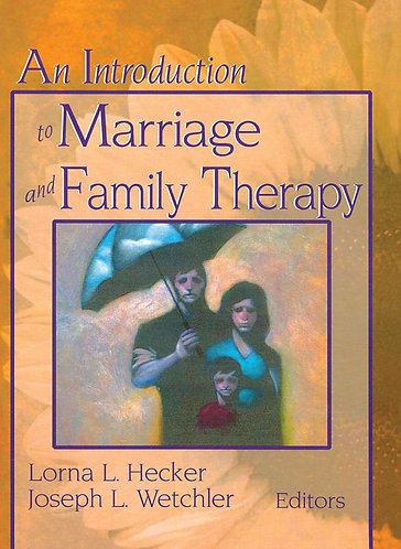 An Introduction To Marriage And Family Therapy (Haworth) [eBook]