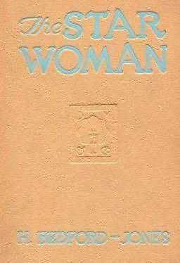 The Star Woman : A Fantasy Novel byH Bedford-Jones (1924) [Digital eBook]