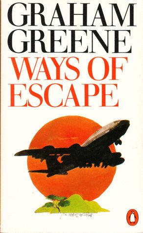 Ways of Escape (Autobiography Travelogue Memoir) by Graham Greene [eBook]