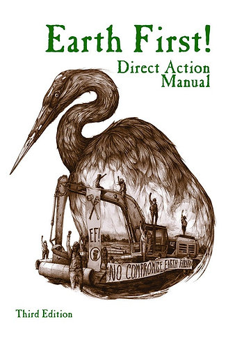 Earth First! The Direct Action Manual (3rd ed) Resistance [eBook]