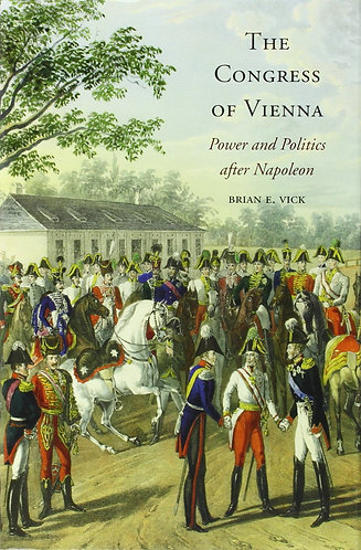 The Congress of Vienna: Power and Politics after Napoleon by Brian Vick [eBook]