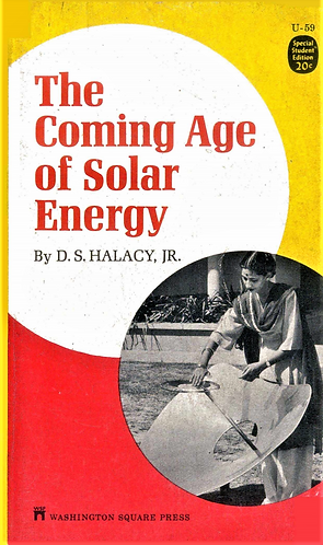 The Coming of Age of Solar EnergybyD.S. HALACY, Jr. (1963) [eBook]