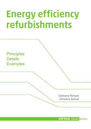 Energy Efficiency Refurbishments: Principles, Details, Case Studies [eBook]