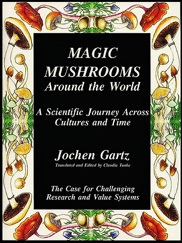 Magic Mushrooms Around the World: A Scientific Journey Across Cultures and Time