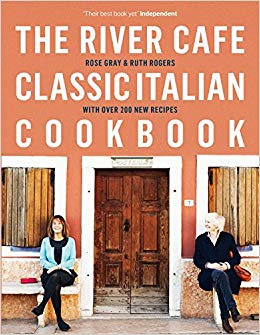 The River Cafe Classic Italian Cookbook by Rose Gray & Ruth Rogers [eBook]