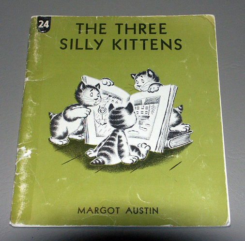 The Three Silly Kittens (1960) by Margot Austin (The Economy Company)