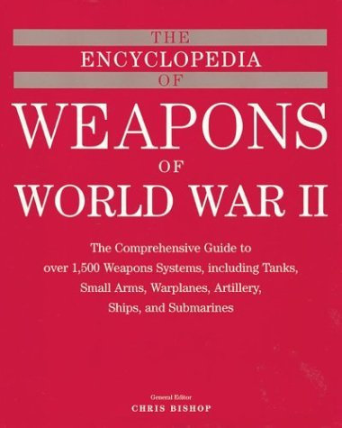 The Encyclopedia of Weapons of WWII: The Comprehensive Guide [eBook]