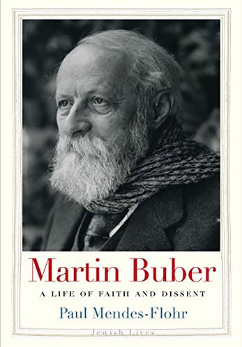 Martin Buber: A Life of Faith and Dissent (Jewish Lives ) [eBook] Biography
