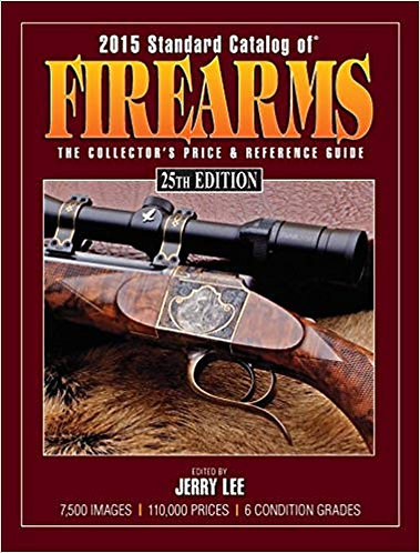 2015 Standard Catalog of Firearms: The Collector's Price & Reference Guide [PDF]