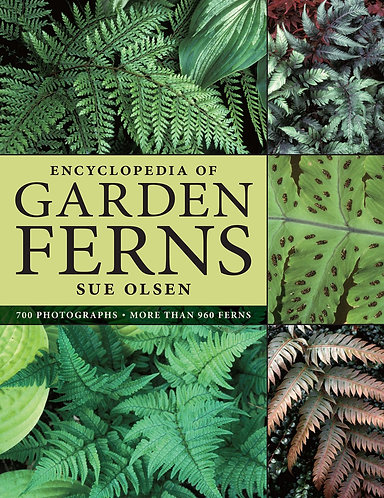 The Encyclopedia of Garden Ferns by Sue Olsen [eBook]