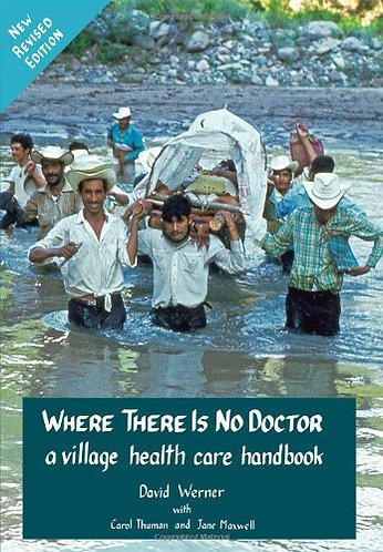 Where There Is No Doctor: A Village Health Care Handbook [Digital Edition]