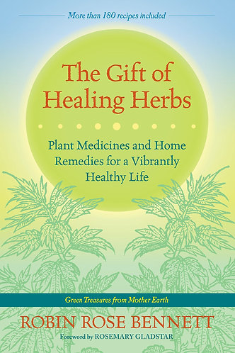 The Gift of Healing Herbs: Plant Medicines and Home Remedies [eBook] Bennett