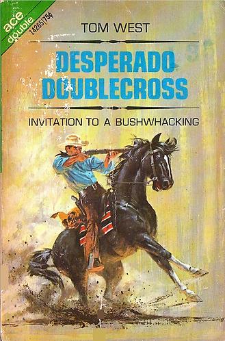 Desperado Doublecross Invitation to a Bushwacking byTom West [eBook Download]