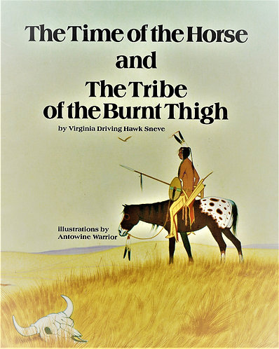 The Time of the Horse and Tribe of the Burnt Thigh by Virginia Sneve [Digital]