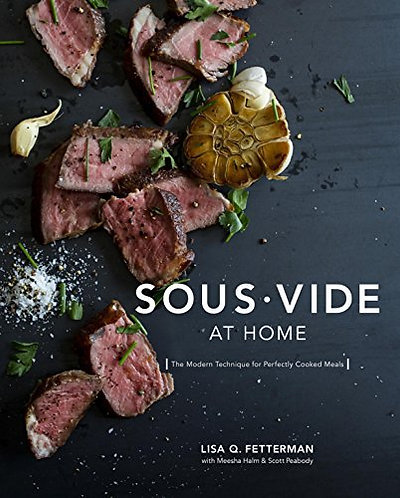 Sous Vide at Home: The Modern Technique for Perfectly Cooked Meals [eBook]
