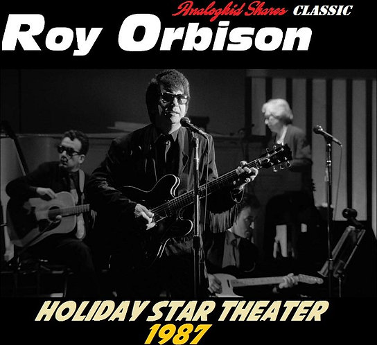 Roy Orbison Live @ the Holiday Star Music Theater, Merrillville, IN (1987) [MP3]