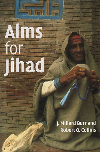Alms for Jihad: Charity and Terrorism in the Islamic World [eBook] Burr