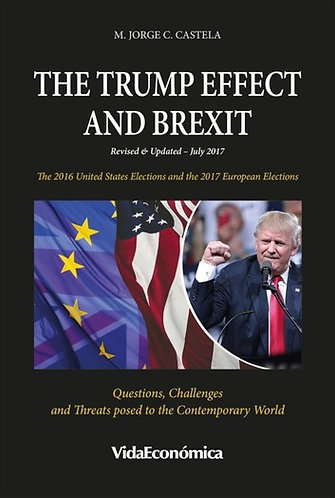The Trump Effect and Brexit: The 2016 & 2017 U.S. & European Elections [eBook]