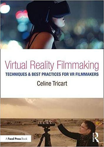 Virtual Reality Filmmaking Techniques & Best Practices for VR Filmmakers [eBook]