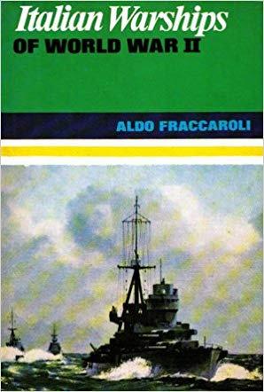 Italian Warships of World War II (1969) by Aldo Fraccaroli - History Guide to