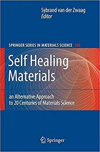 Self Healing Materials: An Alternative Approach to 20 Centuries of Materials...