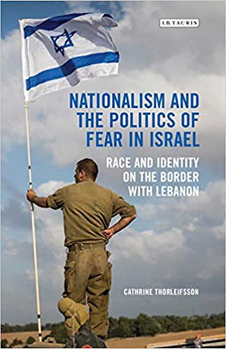 Nationalism and the Politics of Fear in Israel: Race and Identity [eBook]