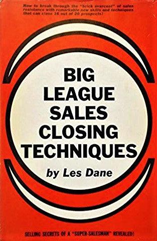 Big League Sales Closing Techniques by Les Dane [eBook]