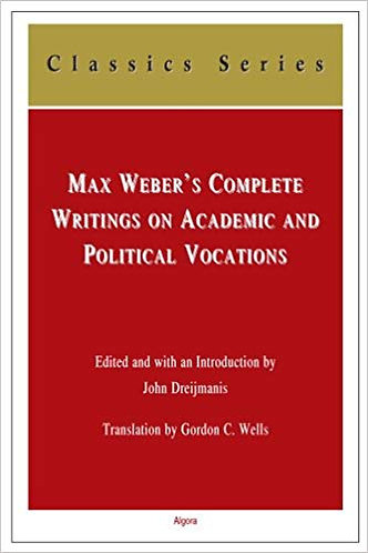 Max Weber's Complete Writings on Academic and Political Vocations [eBook]