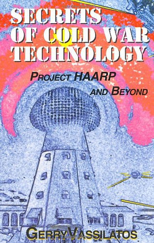 Secrets of Cold War Technology: Project Haarp & Beyond by Gerry Vassilatos [PDF]