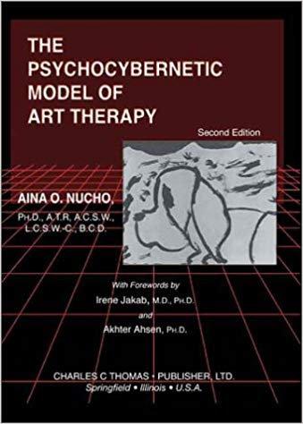 The Psychocybernetic Model of Art Therapy (2e) byAina O. Nucho [eBook]