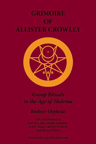 Grimoire of Aleister Crowley by Rodney Orpheus [eBook]
