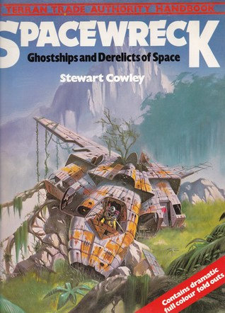 Spacewreck : Ghostships and Derelicts of Space (Terran Trade Authority Handbook)