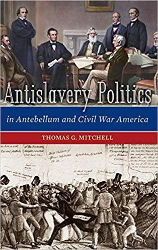Antislavery Politics in Antebellum and Civil War America [eBook] Mitchell