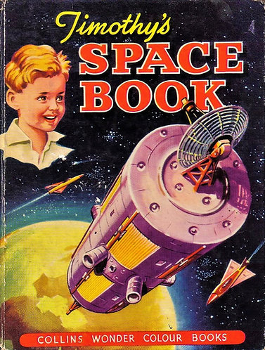 Timothy's Space Book (Collins Wonder Colour Books) by Allward & North [1961]
