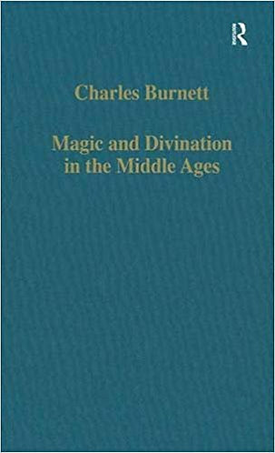 Magic and Divination in the Middle Ages: Texts & Techniques [eBook]