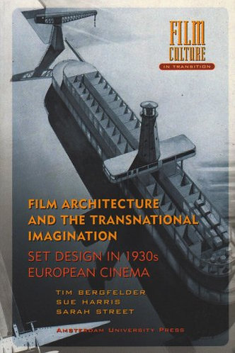 Film Architecture and the Transnational Imagination: Set Design in 1930s Europe
