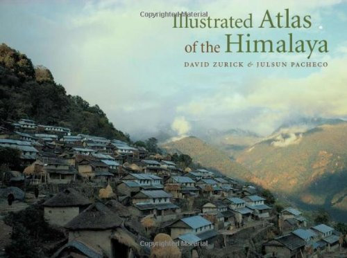 Illustrated Atlas of the Himalaya by David Zurick & Julsun Pacheco [eBook]