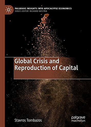 Global Crisis and Reproduction of Capital by Stavros Tombazos [eBook]