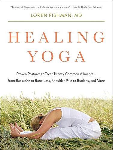 Healing Yoga: Proven Postures to Treat Twenty Common Ailments [eBook] Fishman