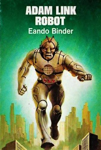 The Complete Adventures Of Adam Link: Robot byEando Binder [eBook] Stories